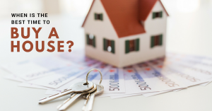 buying a house when is the best time