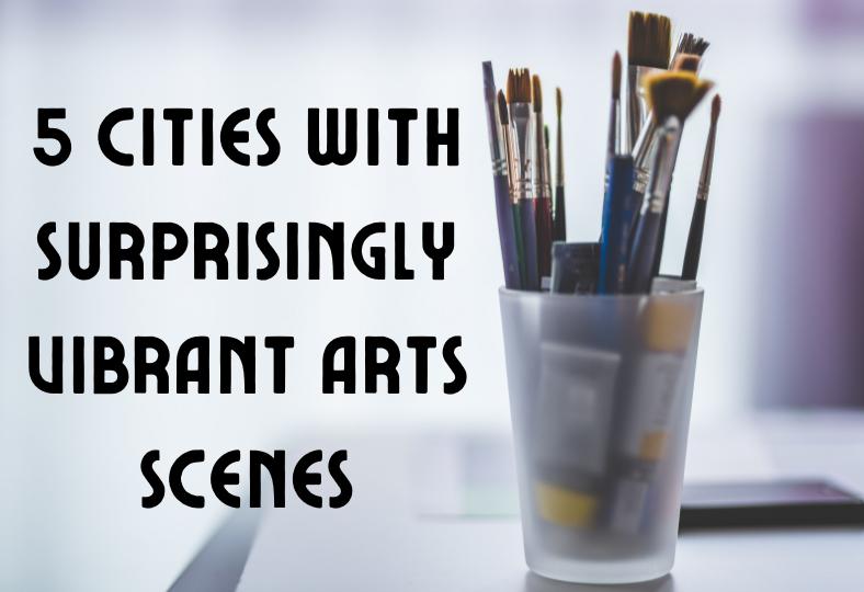Cities with Vibrant arts scenes